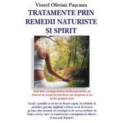 Tratamente prin remedii naturale si spirit - Viorel Olivian Pascanu