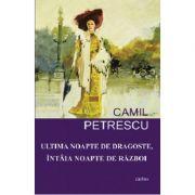 Ultima noapte de dragoste, intaia noapte de razboi (Camil Petrescu)