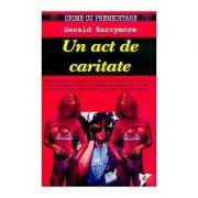 Un act de caritate - Gerald Barrymore