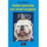 Verbe speciale ale limbii engleze - Ion Vladoiu
