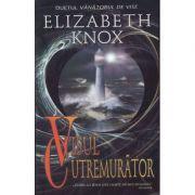 Visul cutremurator (Duetul vanatorului de vise) - Elizabeth Knox