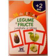 Legume-fructe. Jumatate si intreg