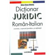 Dictionar Juridic Roman-Italian. Cuvinte, expresii juridice si definitii (Elena Alina Ghimis)