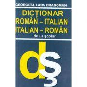 Dictionar Roman - Italian/Italian - Roman - Georgeta Lara Dragoman