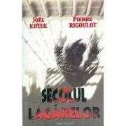 Secolul Lagarelor - Joel Kotek