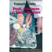 Pesti, Crustacee Si Fructe De Mare - Francoise Lotte