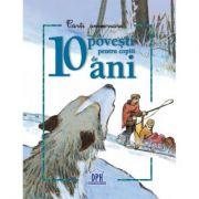 10 povesti pentru copii de 10 ani. Carti aniversare