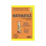 Matematica. Exercitii si probleme. Clasa a VII-a - semestrul II 2011-2012 (Ion Ghica)