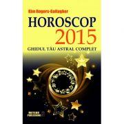 Horoscop 2015. Ghidul tau astral complet (Kim Rogers-Gallagher)