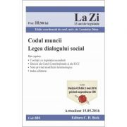 Codul muncii. Legea dialogului social (Actualizat la 15. 05. 2016) - Luminita Dima
