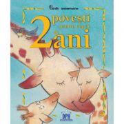 2 povesti pentru copiii de 2 ani. Carte aniversara