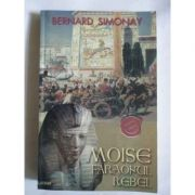 Moise - Faraonul Rebel (Bernard Simonay)