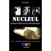 Nucleul. Enigma spionajului romanesc, vol. I (Victor Nita)