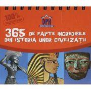 Calendar. Sunt Imbatabil. 365 de fapte incredibile din istoria unor civilizatii