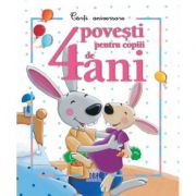 4 povesti pentru copiii de 4 ani. Carti aniversare