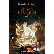 Moartea lui Siegfried - Octavian Soviany