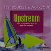 UPSTREAM. Pre-intermediate B1. Test Booklet & Workbook - Audio CD (Virginia Evans)