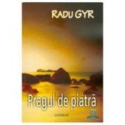 Pragul de piatra (Radu Gyr)