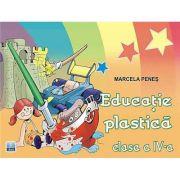 Educatie plastica pentru clasa a IV-a - Marcela Penes