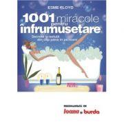 1001 miracole pentru infrumusetare. Secrete si solutii din cap pana in picioare - Esme Floyd