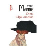 Crima Olgai Arbelina - Andrei Makine