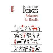 Relatarea lui Brodie - J. L. Borges (Editia Top 10)