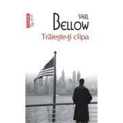 Traieste-ti clipa - Saul Bellow