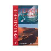Superlativele Terrei - o enciclopedie (Silviu Negut)