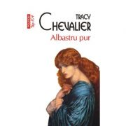 Albastru pur - Tracy Chevalier