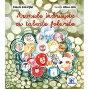 Animale Indragite cu Talente Felurite - Roxana Gheorghe