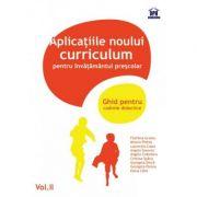 Aplicatiile noului Curriculum pentru invatamantul prescolar (Ghid pentru cadrele didactice, vol. II)