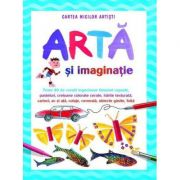 Arta si imaginatie. Cartea micilor artisti - Fiona Watt