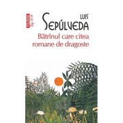 Batranul care citea romane de dragoste - Luis Sepulveda