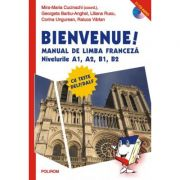 Manual de limba franceza. Nivelurile A1, A2, B1, B2 (contine doua cd-uri audio)
