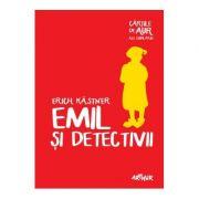 Emil si detectivii - Erich Kastner (Colectia: Cartile de aur ale copilariei)