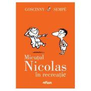 Micutul Nicolas in recreatie - Rene Goscinny