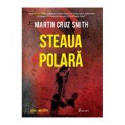 Steaua Polara - Martin Cruz Smith (Crime mister)