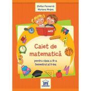 Caiet de Matematica. Clasa a III-a, semestrul II - Stefan Pacearca