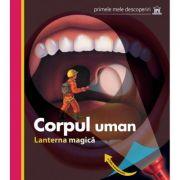 Corpul uman (Lanterna magica) - primele mele descoperiri