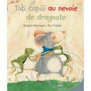 Toti copiii au nevoie de dragoste - Brigitte Weninger (DVD inclus)