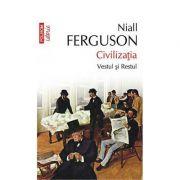 Civilizatia. Vestul si Restul - Niall Ferguson
