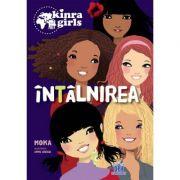 Kinra Girls, Volumul I. Intalnirea