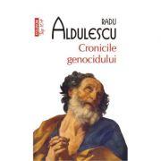 Cronicile Genocidului - Radu Aldulescu