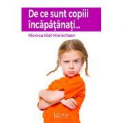 De ce sunt copiii incapatanati (Monika Kiel Hinrichsen)