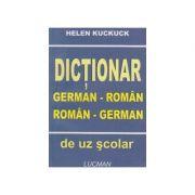 Dictionar German - Roman; Roman - German (de uz scolar) - Helen Kuckuck