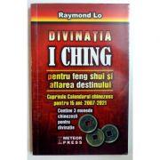 Divinatia I Ching pentru Feng Shui si aflarea destinului - Raymond Lo