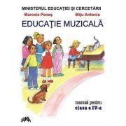Manual pentru clasa a IV-a la Educatie Muzicala (Marcela Penes)