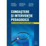Cunoastere si interventie pedagogica. Set de instrumente orientative pentru invatatori