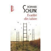 Evadari din iubire - Bernhard Schlink