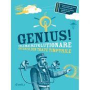 Genius. Cele mai revolutionare inventii din toate timpurile - Deborah Kespert